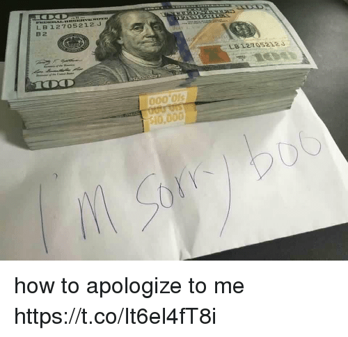 How To, Girl Memes, and How: LB 12705212 J  B 2  000'0ls  10,000 how to apologize to me https://t.co/It6el4fT8i