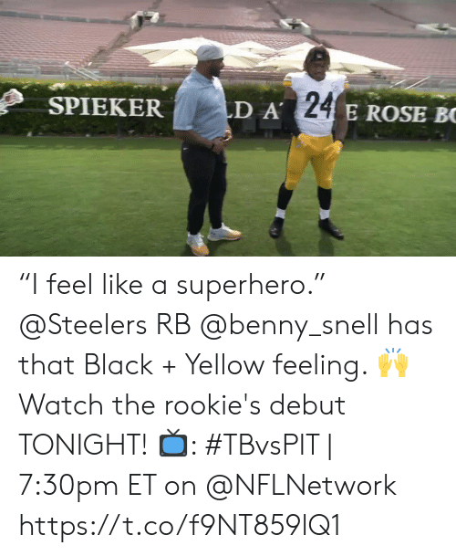 """Memes, Superhero, and Black: LD A 24 E ROSE BC  SPIEKER """"I feel like a superhero.""""   @Steelers RB @benny_snell has that Black + Yellow feeling. 🙌 Watch the rookie's debut TONIGHT!  📺: #TBvsPIT 