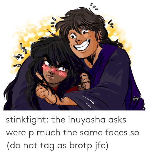 Target, Tumblr, and Blog: le stinkfight:  the inuyasha asks were p much the same faces so  (do not tag as brotp jfc)
