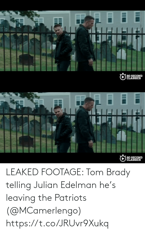 brady: LEAKED FOOTAGE: Tom Brady telling Julian Edelman he's leaving the Patriots (@MCamerlengo)  https://t.co/JRUvr9Xukq