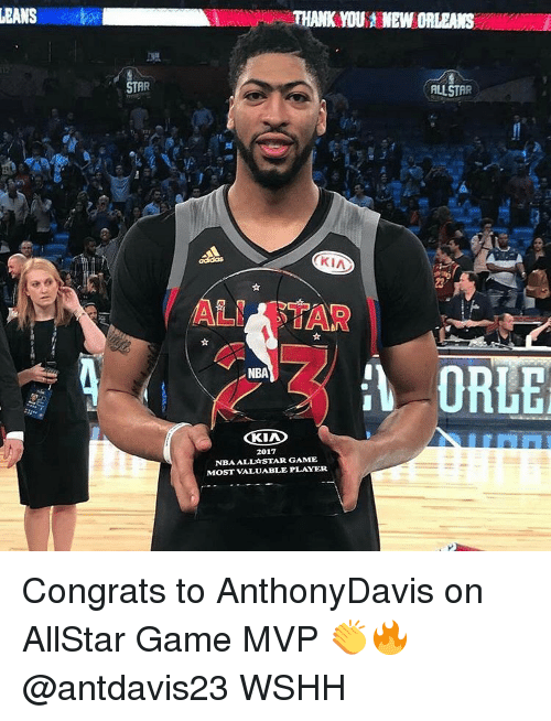 Congrations: LEANS  STAR  THANK MOU NEW ORLEANS  ALLSTAR  KIA  ALNAR STAR  ORLE  NBA  2017  NBA ALLA STAR GAME  MOST VALUABLE PLAYER Congrats to AnthonyDavis on AllStar Game MVP 👏🔥 @antdavis23 WSHH
