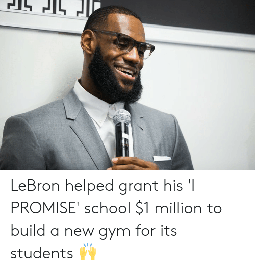 Gym, School, and Lebron: LeBron helped grant his 'I PROMISE' school $1 million to build a new gym for its students 🙌