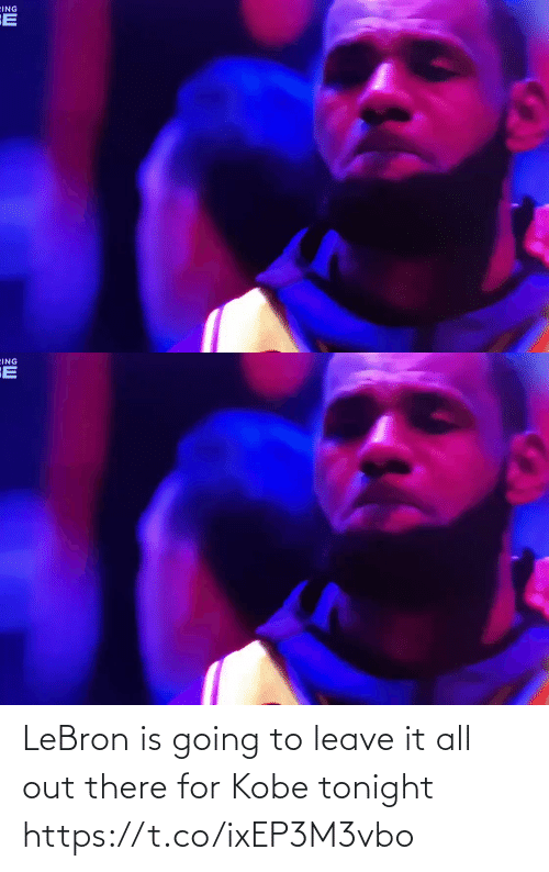 It All: LeBron is going to leave it all out there for Kobe tonight https://t.co/ixEP3M3vbo