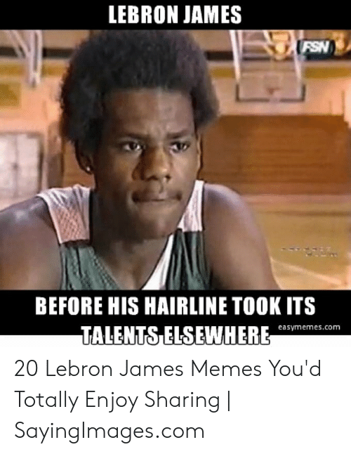 8c85ae8ab70 LEBRON JAMES BEFORE HIS HAIRLINE TOOK ITS TALENTS ELSEWHERE ESS ...