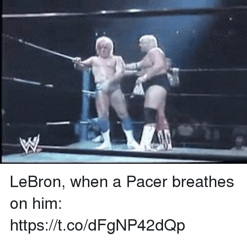 Sports, Lebron, and Pacer: LeBron, when a Pacer breathes on him: https://t.co/dFgNP42dQp
