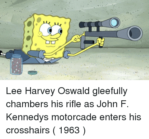 oswald: Lee Harvey Oswald gleefully chambers his rifle as John F. Kennedys motorcade enters his crosshairs ( 1963 )