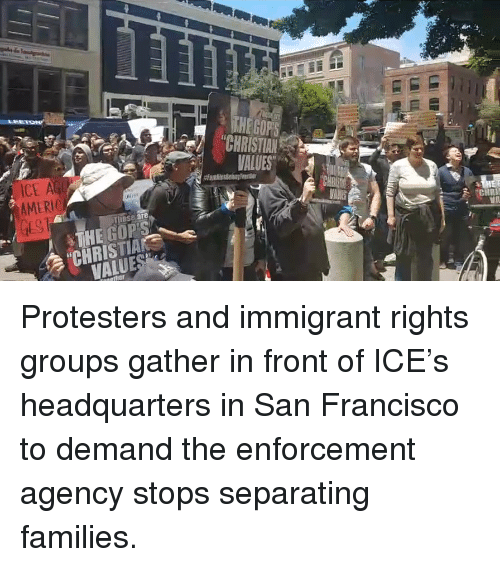 "Memes, San Francisco, and 🤖: LEETON  ICE A  AMER  VALUES  BS8 are  ""CHRISTA  VALUE Protesters and immigrant rights groups gather in front of ICE's headquarters in San Francisco to demand the enforcement agency stops separating families."