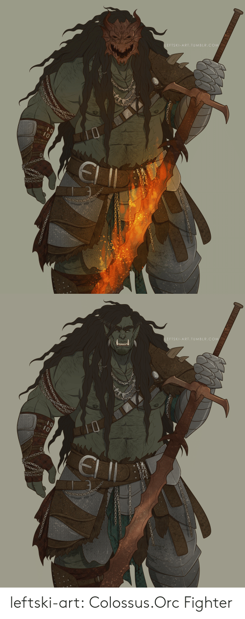 fighter: LEFTSKI-ART.TUMBLR.COM  DDDODOD   LEFTSKI-ART.TUMBLR.COM  ర  CO leftski-art:  Colossus.Orc Fighter