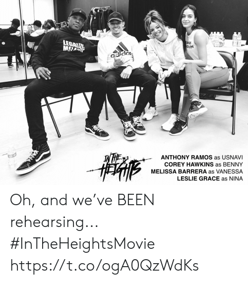 Memes, Been, and 🤖: LEGAL  AIE  DON  ANTHONY RAMOS as USNAVI  COREY HAWKINS as BENNY  MELISSA BARRERA as VANESSA  LESLIE GRACE as NINA Oh, and we've BEEN rehearsing... #InTheHeightsMovie https://t.co/ogA0QzWdKs