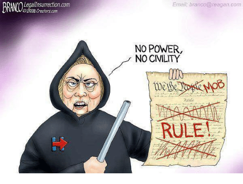 Email, Power, and Com: LegalInsurrection.com  2018 Creators.com  Email; branco@reagan.com  NO POWER,  NO CIVILITY  Wesge  RULE