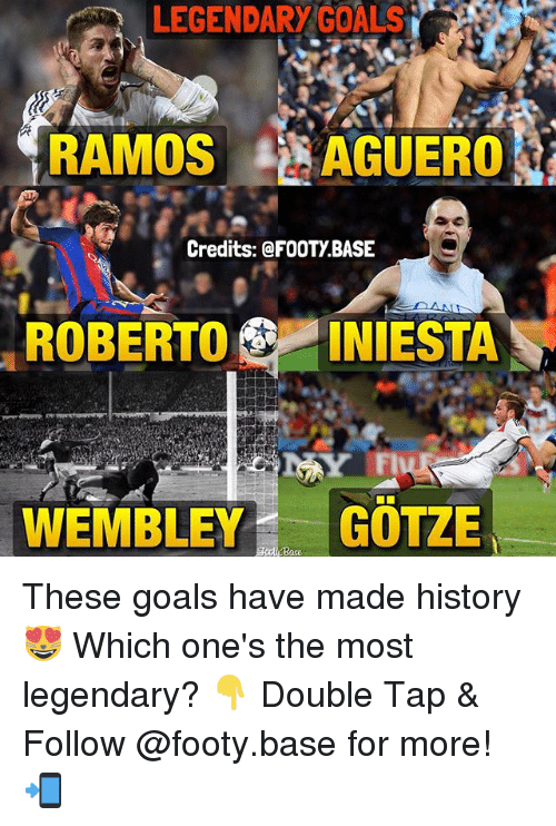 wembley: LEGENDARY GOALS  RAMOS i AGUERO  Credits: FOOTy BASE  DAN  ROBERTO  INIESTA  WEMBLEY  GOTZE These goals have made history 😻 Which one's the most legendary? 👇 Double Tap & Follow @footy.base for more! 📲