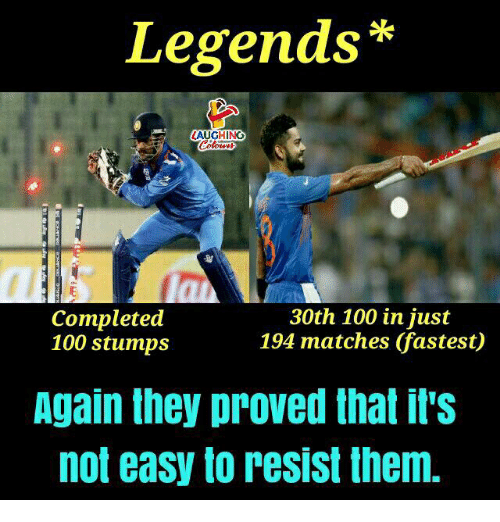 Anaconda, Indianpeoplefacebook, and Legends: Legends*  AUGHING  Completed  100 stumps  30th 100 in jusr  194 matches (fastest)  Again they proved that il's  not easy to resist them.