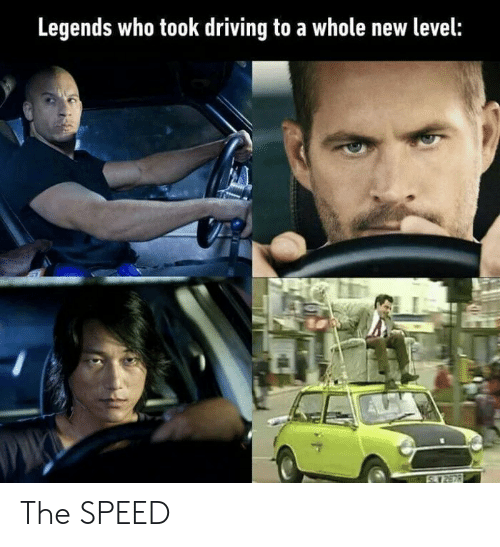 Driving, Legends, and Speed: Legends who took driving to a whole new level:  2878 The SPEED