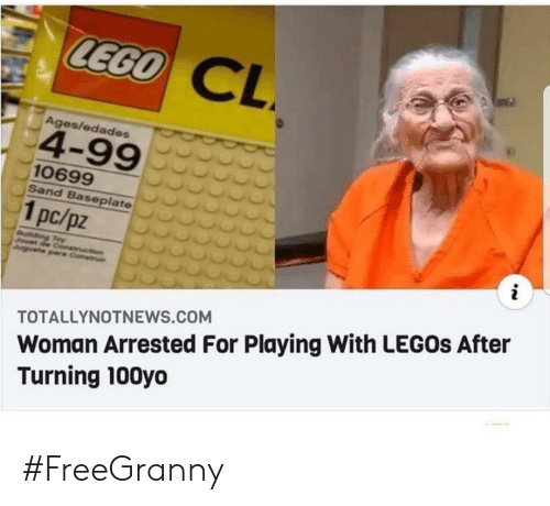 Lego, Legos, and Com: LEGO  CL  Ages/edades  4-99  10699  Sand Baseplate  1pc/pz  i  uilding Toy  Jouet de Conetruction  Juguete pare Construi  Woman Arrested For Playing With LEGOS After  Turning 100yo  TOTALLYNOTNEWS.COM #FreeGranny