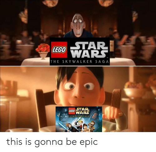 Lego, Epic, and Saga: LEGOWARS.  THE SKYWALKER SAGA  LEGO TAR  WARS  COMPLETE SAGA this is gonna be epic