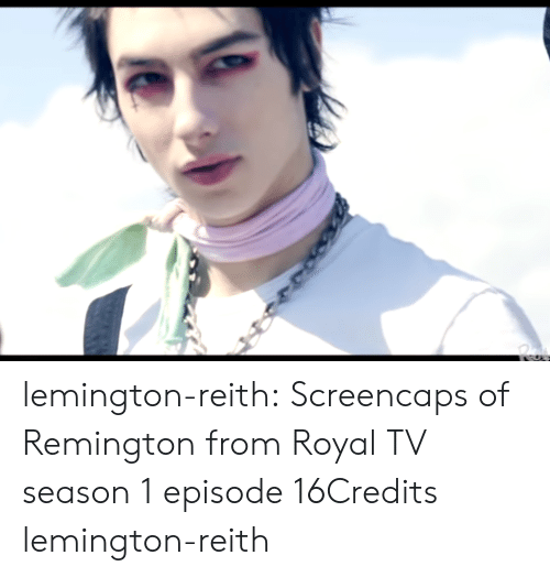 Tumblr, Blog, and Com: lemington-reith:  Screencaps of Remington from Royal TV season 1 episode 16Credits lemington-reith