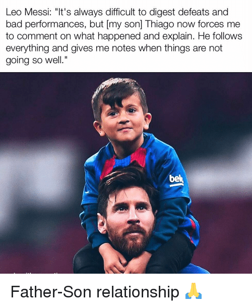 """leo messi: Leo Messi: """"It's always difficult to digest defeats and  bad performances, but [my son] Thiago now forces me  to comment on what happened and explain. He follows  everything and gives me notes when things are not  going so well.""""  be Father-Son relationship 🙏"""