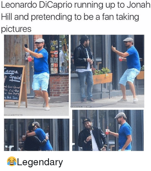 Leonardo DiCaprio, Memes, and Pictures: Leonardo DiCaprio running up to Jonalh  Hill and pretending to be a fan taking  pictures  arma 😂Legendary