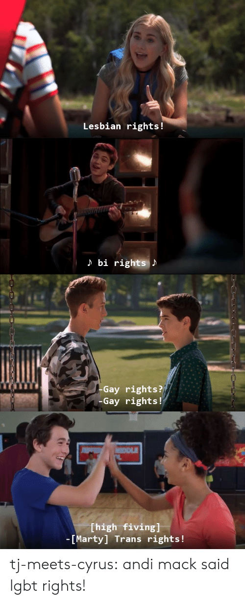 Lgbt, Target, and Tumblr: Lesbian rights!   ) bi rights   -Gay rights?  Gay rights!   Thigh fiving]  -[Marty] Trans rights! tj-meets-cyrus:  andi mack said lgbt rights!