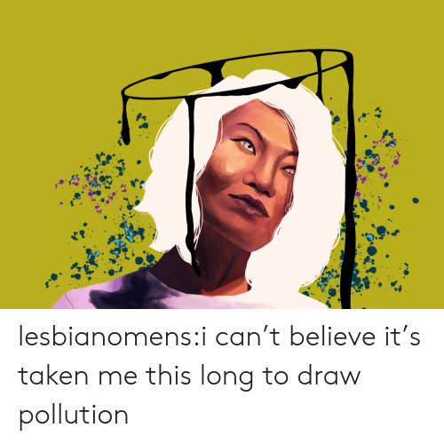 pollution: lesbianomens:i can't believe it's taken me this long to draw pollution