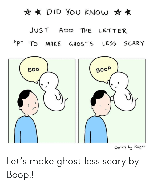 boop: Let's make ghost less scary by Boop!!