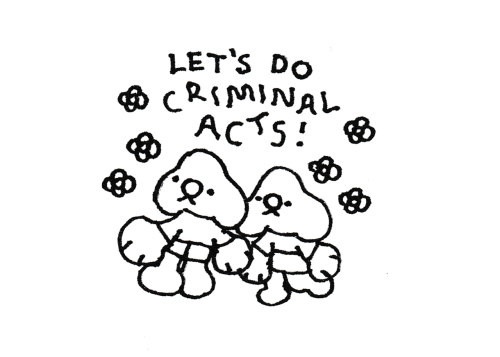 Let's and Acts: LET'S DO  CRMINAL  ACTS