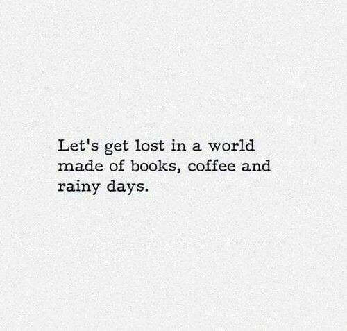 Books, Lost, and Coffee: Let's get lost in a world  made of books, coffee and  rainy days