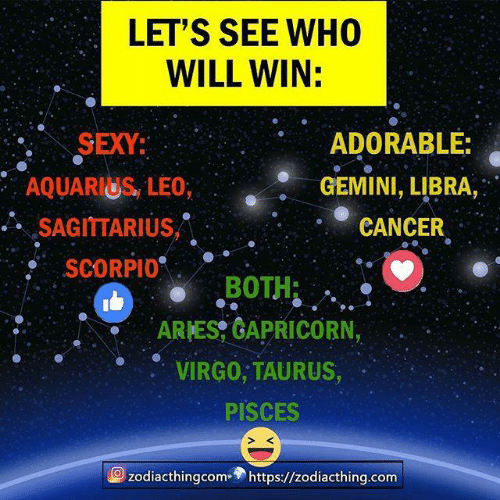 """Sexy, Aquarius, and Cancer: LET'S SEE WHO  WILL WIN:  SEXY:  AQUARIUS, LEO  ..。SAGITTARIUS,""""  SCORPI0  ARES GAPRICORN,  o VIRG0, TAURUS,  ADORABLE:  GEMINI, LIBRA,  CANCER  BOTH:  PISCES  S K  zodiacthingcom» https://zodiacthing.com"""