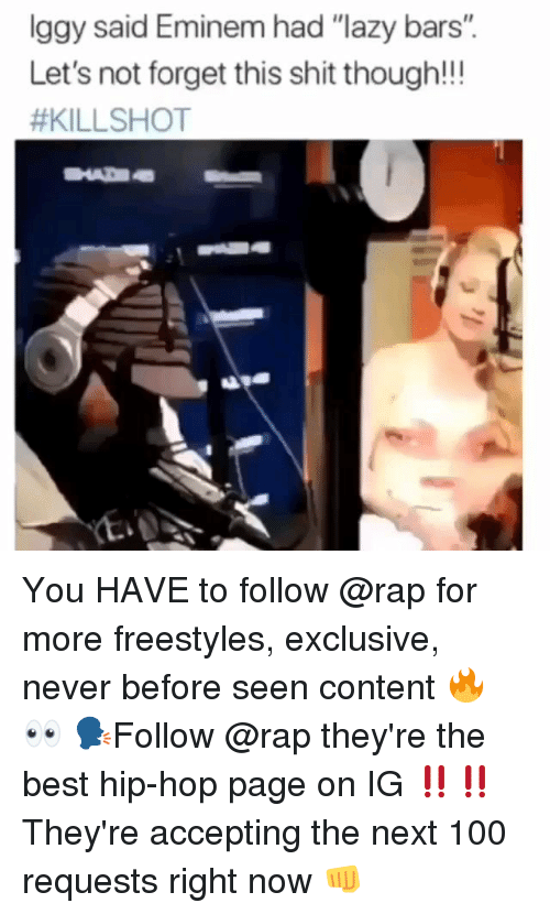 """Anaconda, Eminem, and Lazy: lggy said Eminem had """"lazy bars"""".  Let's not forget this shit though!!!  You HAVE to follow @rap for more freestyles, exclusive, never before seen content 🔥 👀 🗣Follow @rap they're the best hip-hop page on IG ‼️‼️ They're accepting the next 100 requests right now 👊"""