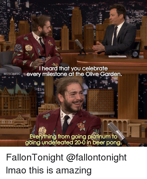 Beer, Lmao, and Memes: lheard thaf you celebrafe  IGvery milestone at the Olive Garden  BESTSCENESIG  Everything from going patnum to  going undefeated 20-0 in beer pong. FallonTonight @fallontonight lmao this is amazing