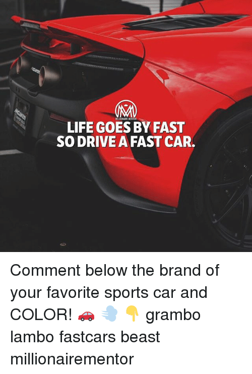 branding: LIFE GOES BY FAST  SO DRIVE A FAST CAR. Comment below the brand of your favorite sports car and COLOR! 🚗 💨 👇 grambo lambo fastcars beast millionairementor