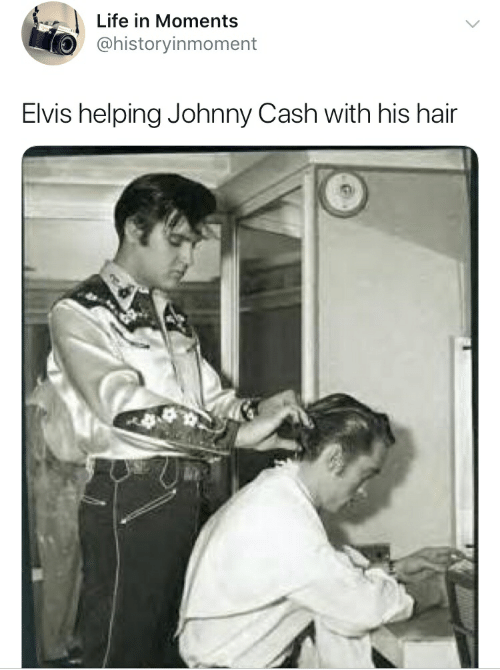 Life, Hair, and Johnny Cash: Life in Moments  @historyinmoment  Elvis helping Johnny Cash with his hair