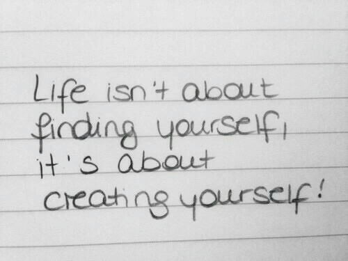 Life, About, and Finding: Life isnt abaut  finding yoursep  t's about  creah ng yourseif!