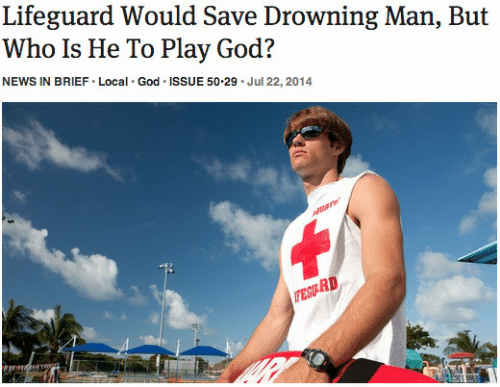 God, News, and Local: Lifeguard Would Save Drowning Man, But  Who Is He To Play God?  NEWS IN BRIEF Local God ISSUE 50-29 Jul 22, 2014  RD