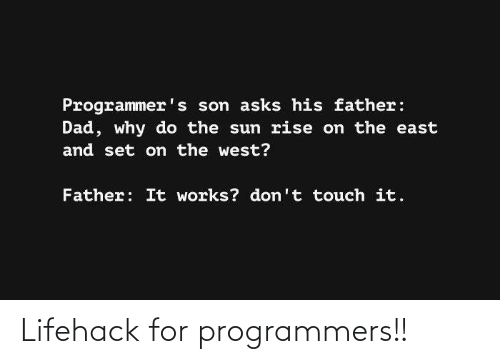 for: Lifehack for programmers!!