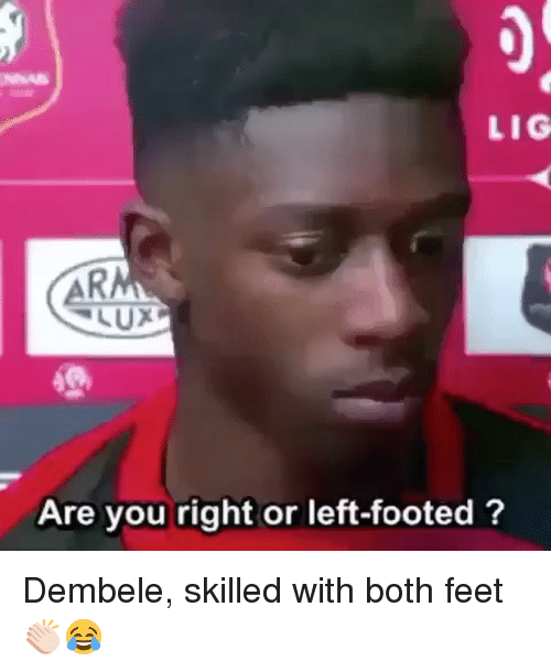 lux: LIG  LUX  Are you right or left-footed? Dembele, skilled with both feet 👏🏻😂