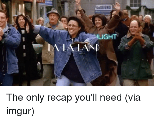 Imgur, Girl Memes, and Light: LIGHT  IA LAND The only recap you'll need (via imgur)