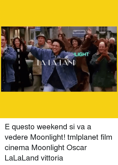 Memes, Moonlight, and 🤖: LIGHT  LA LA LAND E questo weekend si va a vedere Moonlight! tmlplanet film cinema Moonlight Oscar LaLaLand vittoria