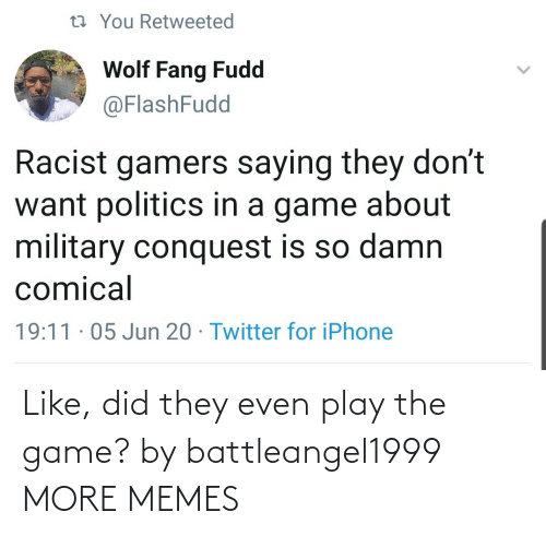 The Game: Like, did they even play the game? by battleangel1999 MORE MEMES