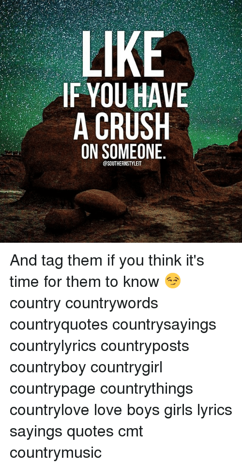 Like If You Have A Crush On Someone Osouthernstyleit And Tag Them If