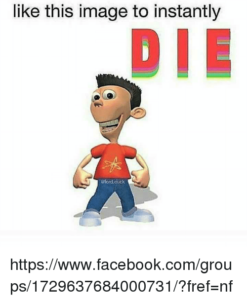 Dank, Facebook, and facebook.com: like this image to instantly  Glord,cuck https://www.facebook.com/groups/1729637684000731/?fref=nf