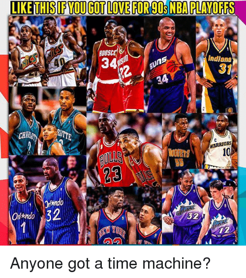Love, Memes, and Nba: LIKE THISIF YOU GOT LOVE FOR 90s NBA PLAYOFFS  HOUSC  Indiana  31  WARRIORS  32  32 Anyone got a time machine?