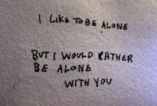 Being Alone, You, and Liks: Liks To 8 ALONE  BE ALONE  WITH You