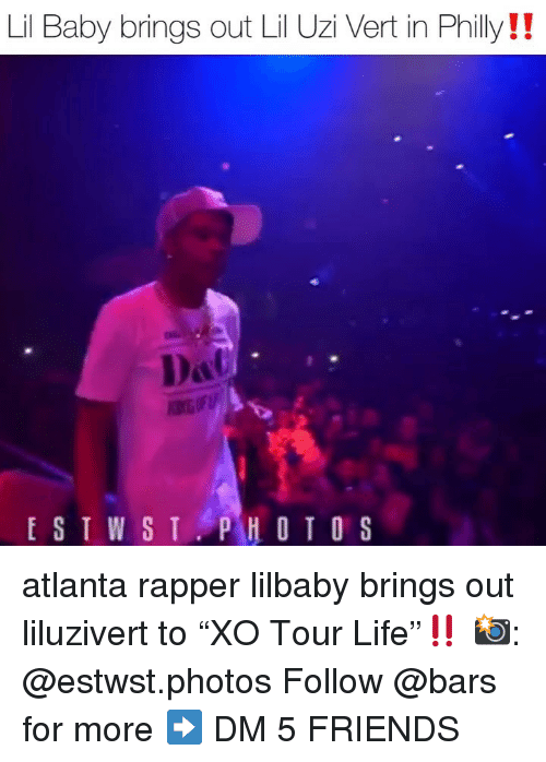 "Friends, Life, and Memes: Lil Baby brings out Lil Uzi Vert in Philly!!  PHOTOS atlanta rapper lilbaby brings out liluzivert to ""XO Tour Life""‼️ 📸: @estwst.photos Follow @bars for more ➡️ DM 5 FRIENDS"
