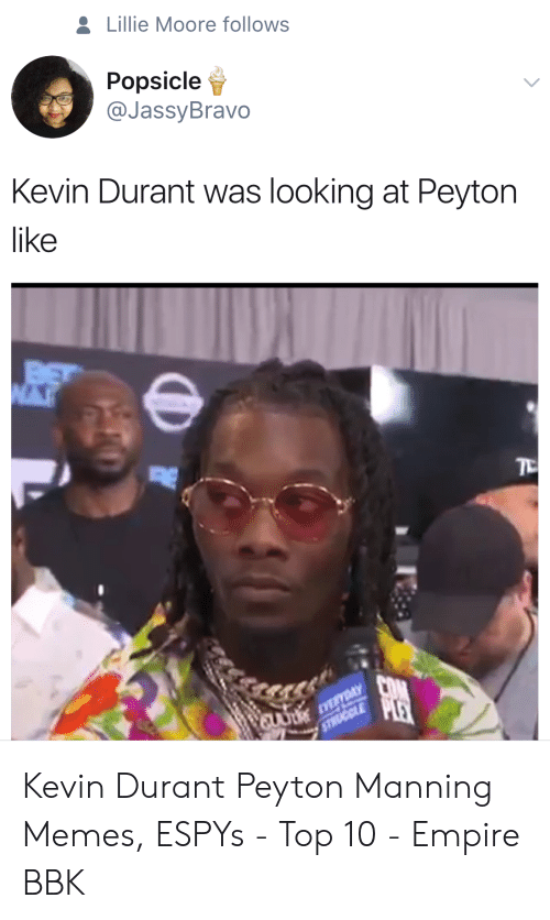 Peyton Manning Memes: &Lillie Moore follows  Popsicle  @JassyBravo  Kevin Durant was looking at Peyton  like  BET  EuUt EAY  STRUCELE Kevin Durant Peyton Manning Memes, ESPYs - Top 10 - Empire BBK