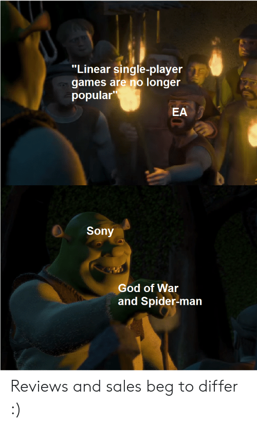 """god of war: """"Linear single-player  games are no longer  popular  EA  Sony  God of War  and Spider-man Reviews and sales beg to differ :)"""