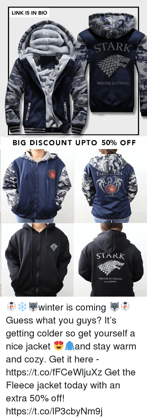Memes, Winter, and Guess: LINK IS IN BIO  2  STARK  WINTER IS COMING  BIG DISCOUNT UPTO 50% OFF   STARK  WINTER IS COMING ☃️❄️🐺winter is coming 🐺☃️ Guess what you guys? It's getting colder so get yourself a nice jacket 😍🧥and stay warm and cozy.  Get it here - https://t.co/fFCeWljuXz  Get the Fleece jacket today with an extra 50% off! https://t.co/lP3cbyNm9j