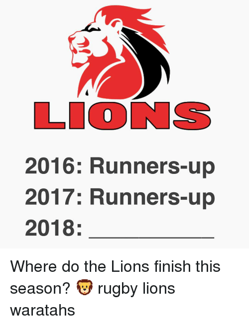 Lions, Rugby, and This: LIONS  2016: Runners-up  2017: Runners-up  2018: Where do the Lions finish this season? 🦁 rugby lions waratahs