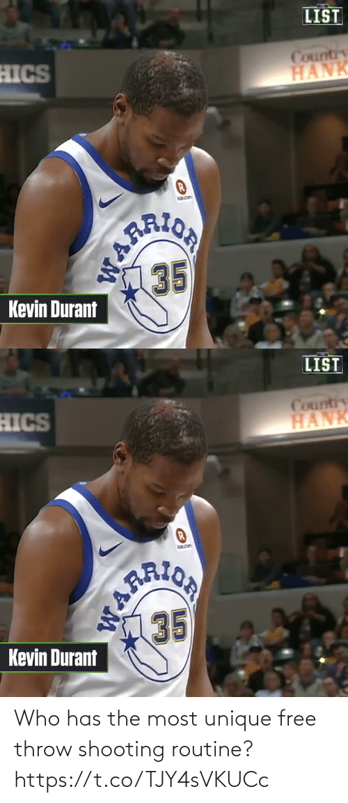 Kevin Durant, Memes, and Free: LIST  HICS  Country  HANK  laten  ARION  35  Kevin Durant  WARR   LIST  HICS  Country  HANK  lotan  PRION  AR  35  Kevin Durant Who has the most unique free throw shooting routine?  https://t.co/TJY4sVKUCc
