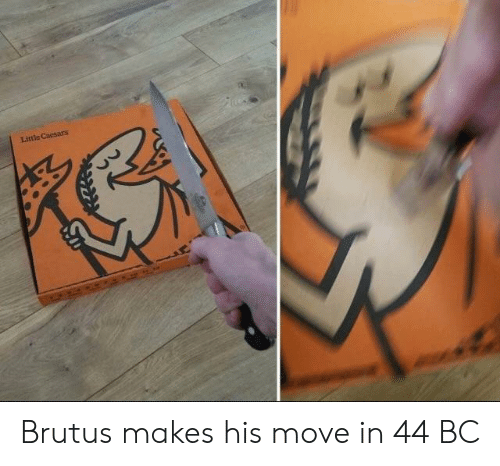 Move, Brutus, and Little: Little Cacsars Brutus makes his move in 44 BC